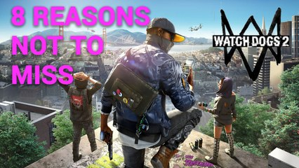 8 reasons not to miss Watchdogs 2