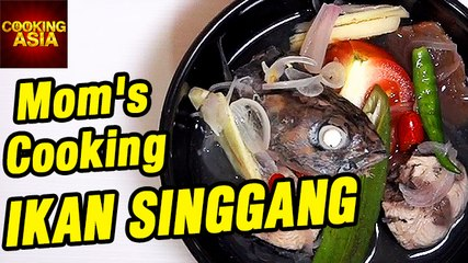 Mom's Cooking Ikan Singgang By Salt & Pepper | Cooking Asia