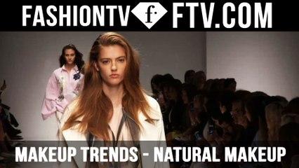 Makeup Trends Milan Spring/Summer 2016 Natural Makeup   FTV.com