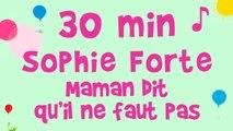 Sophie Forte - 30 min de musique - Maman dit qu'il ne faut pas