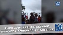 Euro 2016: France-Albanie, revivez l'ambiance à Marseille avant le match