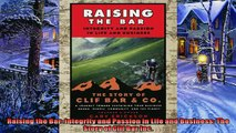 Pdf Download  Raising the Bar Integrity and Passion in Life and Business The Story of Clif Bar Inc