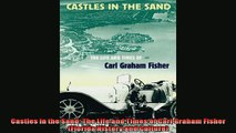 For you  Castles in the Sand The Life and Times of Carl Graham Fisher Florida History and