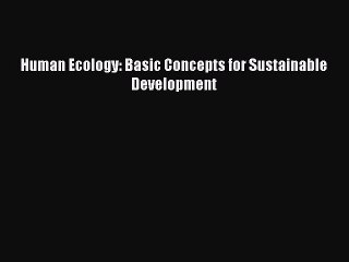 [PDF] Human Ecology: Basic Concepts for Sustainable Development Download Online