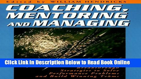 Read Coaching, Mentoring and Managing: Breakthrough Strategies to Solve Performance Problems and