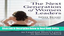 Read The Next Generation of Women Leaders: What You Need to Lead but Won t Learn in Business