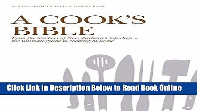 Read A Cook s Bible: From the Teachers of New Zealand s Top Chefs - the UltimateGuide to Cooking
