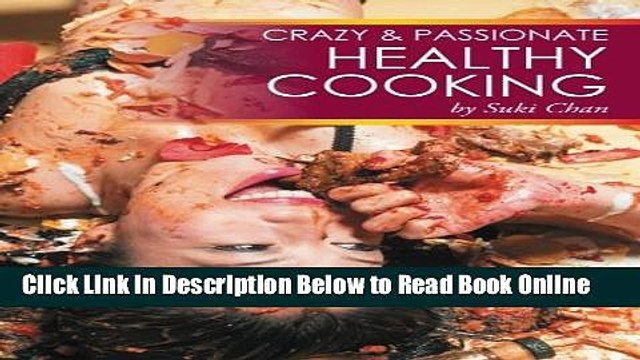 Download Crazy and Passionate Healthy Cooking: by Suki Chan  PDF Online