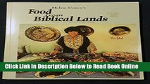 Read Helen Corey s Food from Biblical Lands: A Culinary Trip to the Land of Bible History (Revised