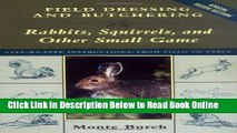 Download Field Dressing and Butchering Rabbits, Squirrels, and Other Small Game  Ebook Online