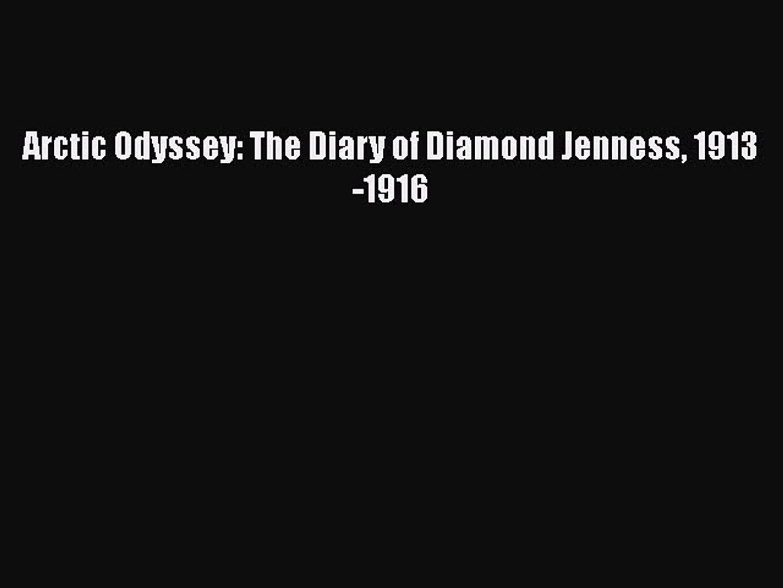 Read Books Arctic Odyssey: The Diary of Diamond Jenness 1913-1916 PDF Online