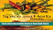 Read The Spice and Herb Bible: A Cook s Guide  Ebook Online