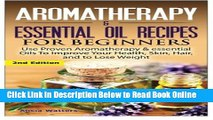 Read Aromatherapy   Essential Oil Recipes for Beginners: Use Proven Aromatherapy   Essential Oils