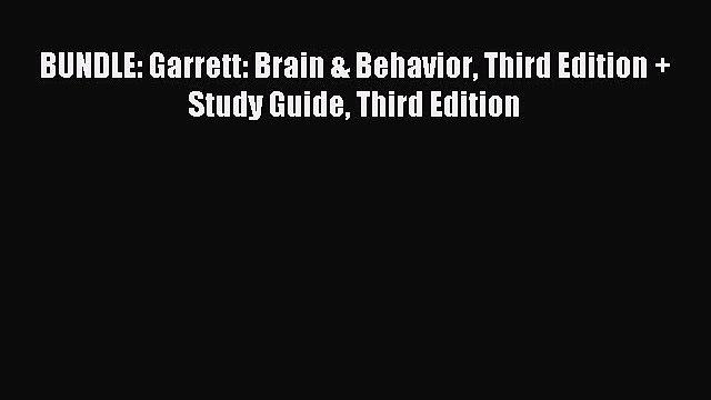 Read BUNDLE: Garrett: Brain & Behavior Third Edition + Study Guide Third Edition Ebook Free