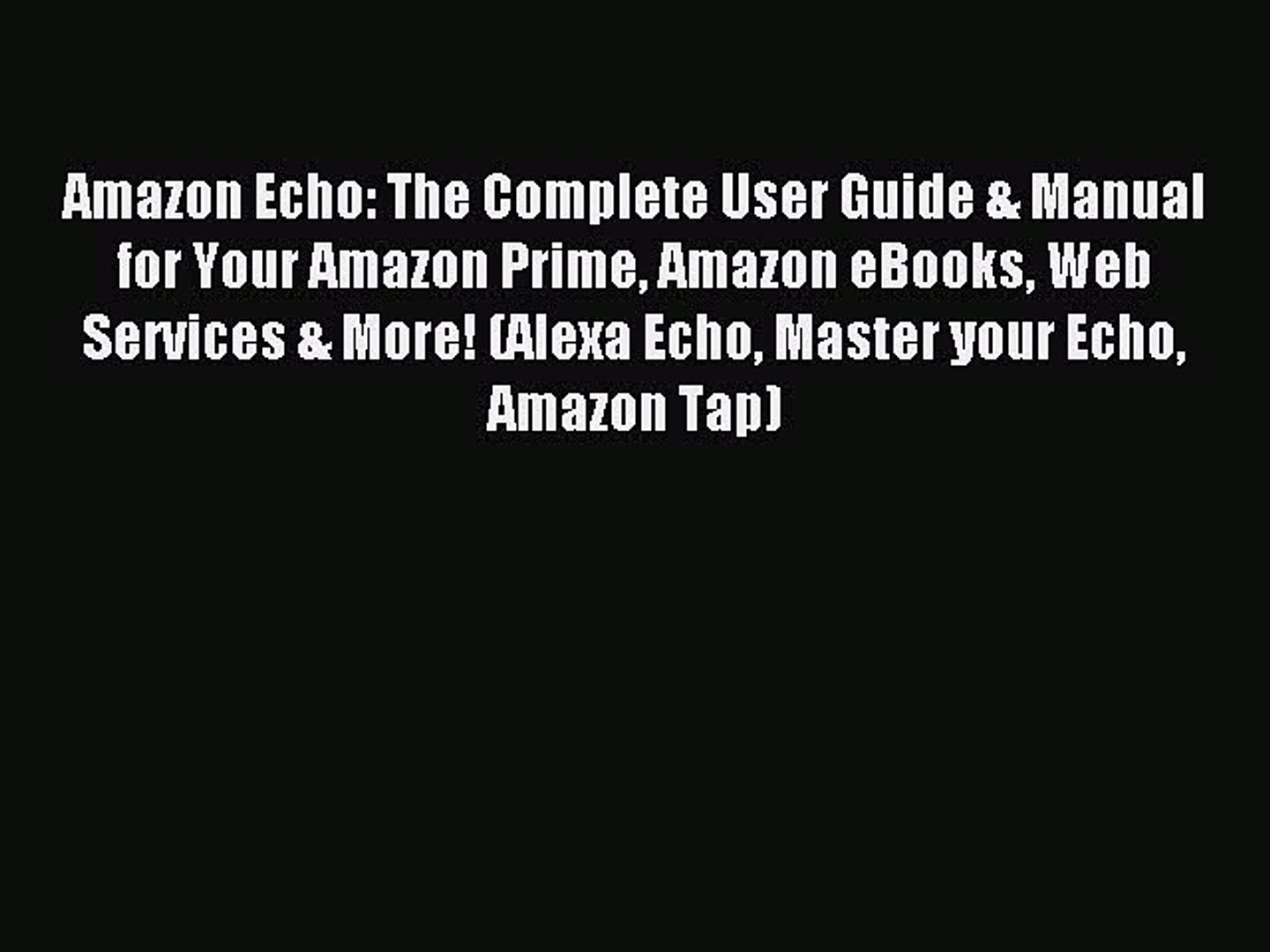 Download Amazon Echo: The Complete User Guide & Manual for Your Amazon Prime Amazon eBooks