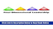 Read Four-Dimensional Leadership: The Individual, The Life Cycle, The Organization, The