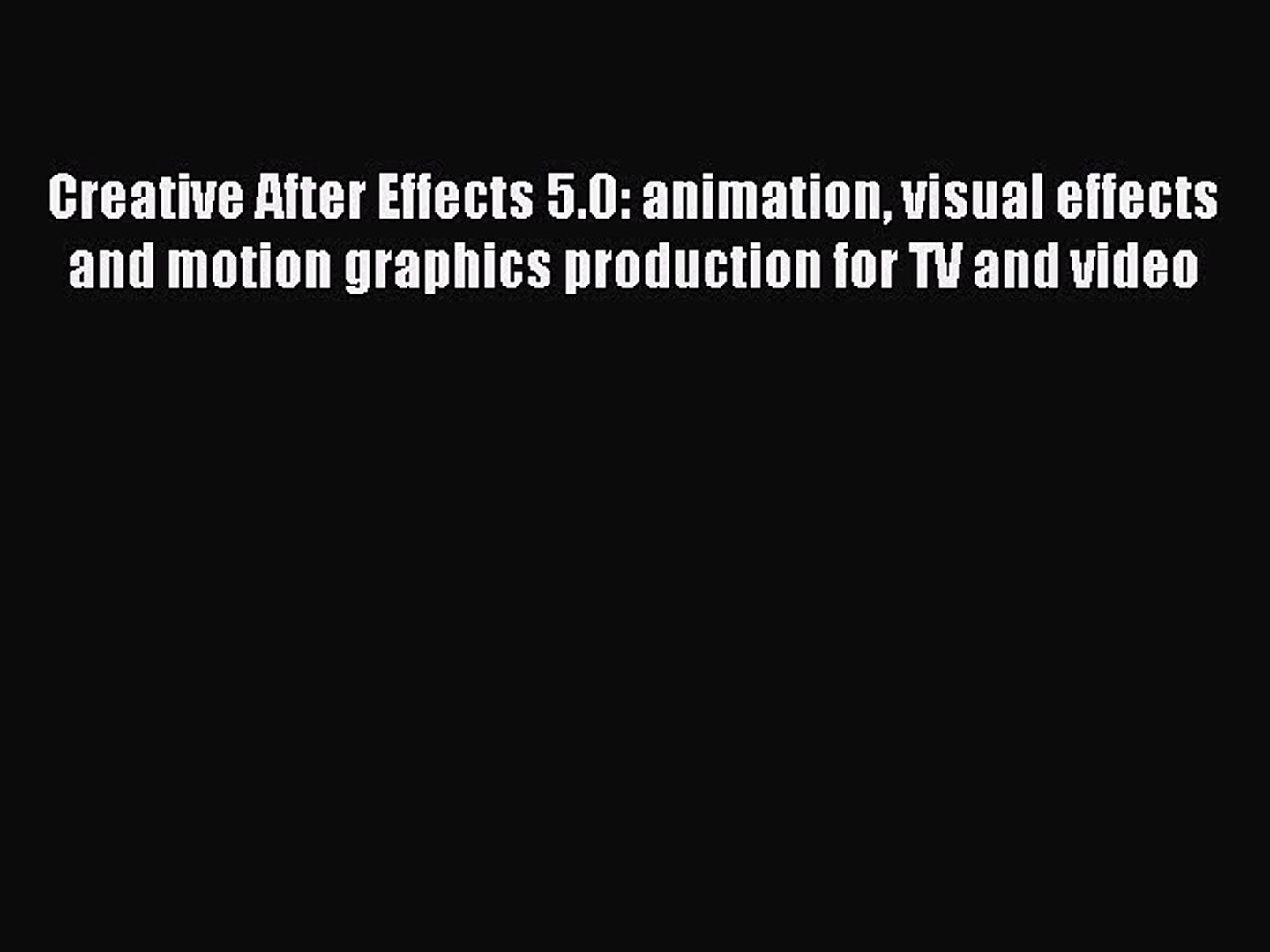 Download Creative After Effects 5 0: animation visual