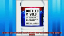 Popular book  Bottled and Sold The Story Behind Our Obsession with Bottled Water