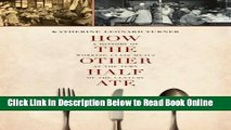 Read How the Other Half Ate: A History of Working-Class Meals at the Turn of the Century