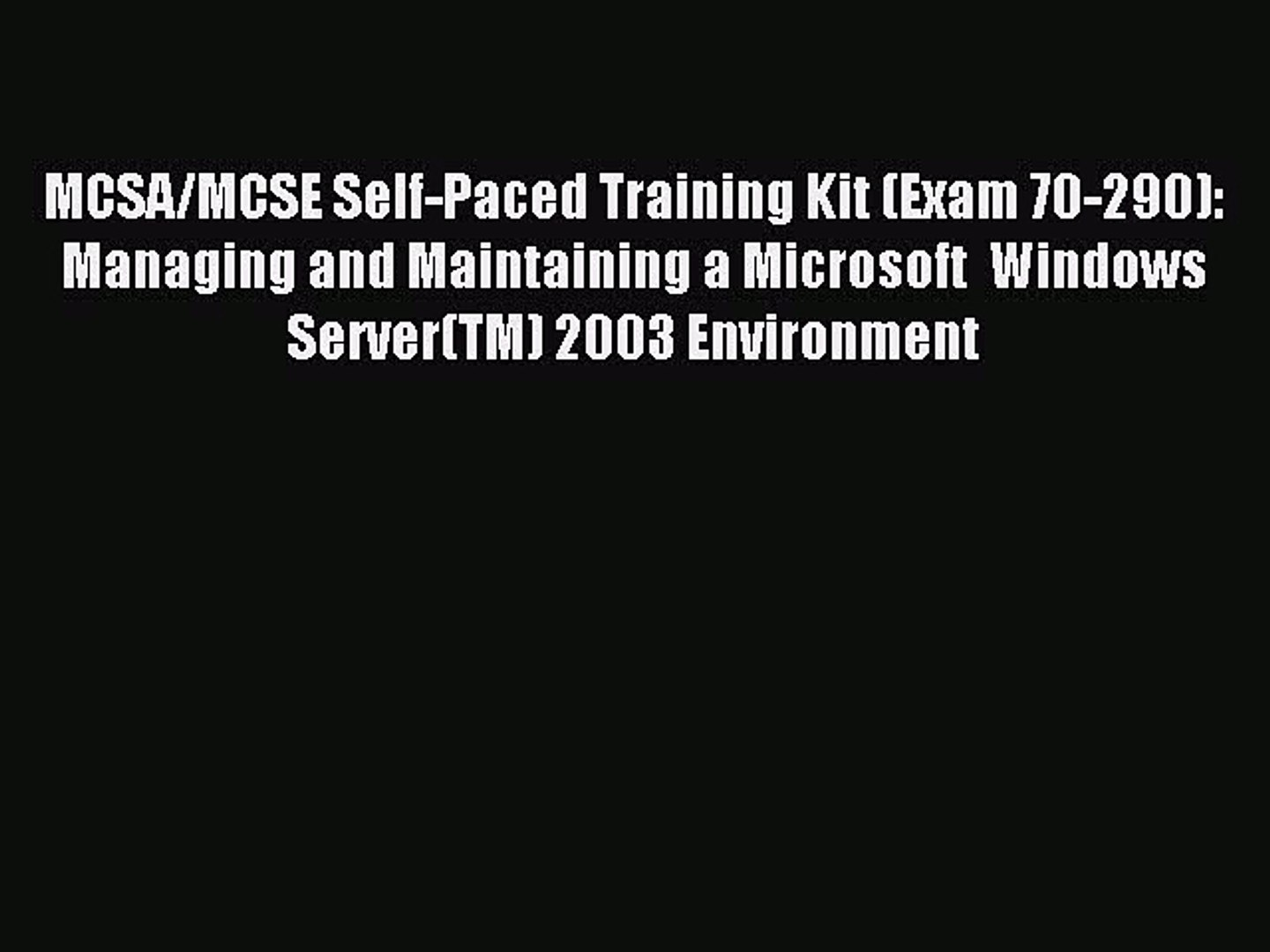 Read MCSA/MCSE Self-Paced Training Kit (Exam 70-290): Managing and Maintaining a Microsoft