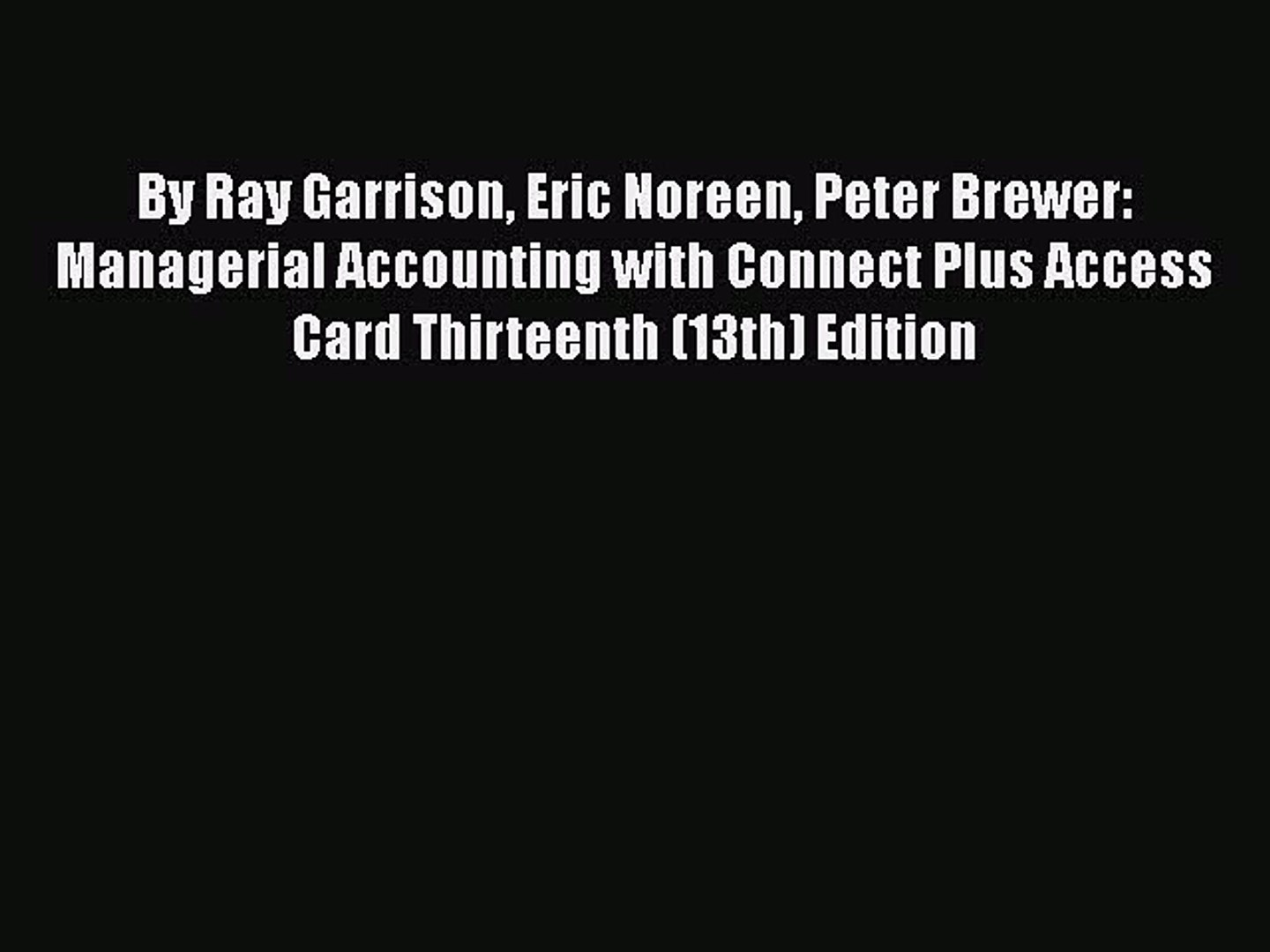 [PDF] By Ray Garrison Eric Noreen Peter Brewer: Managerial Accounting with Connect Plus Access