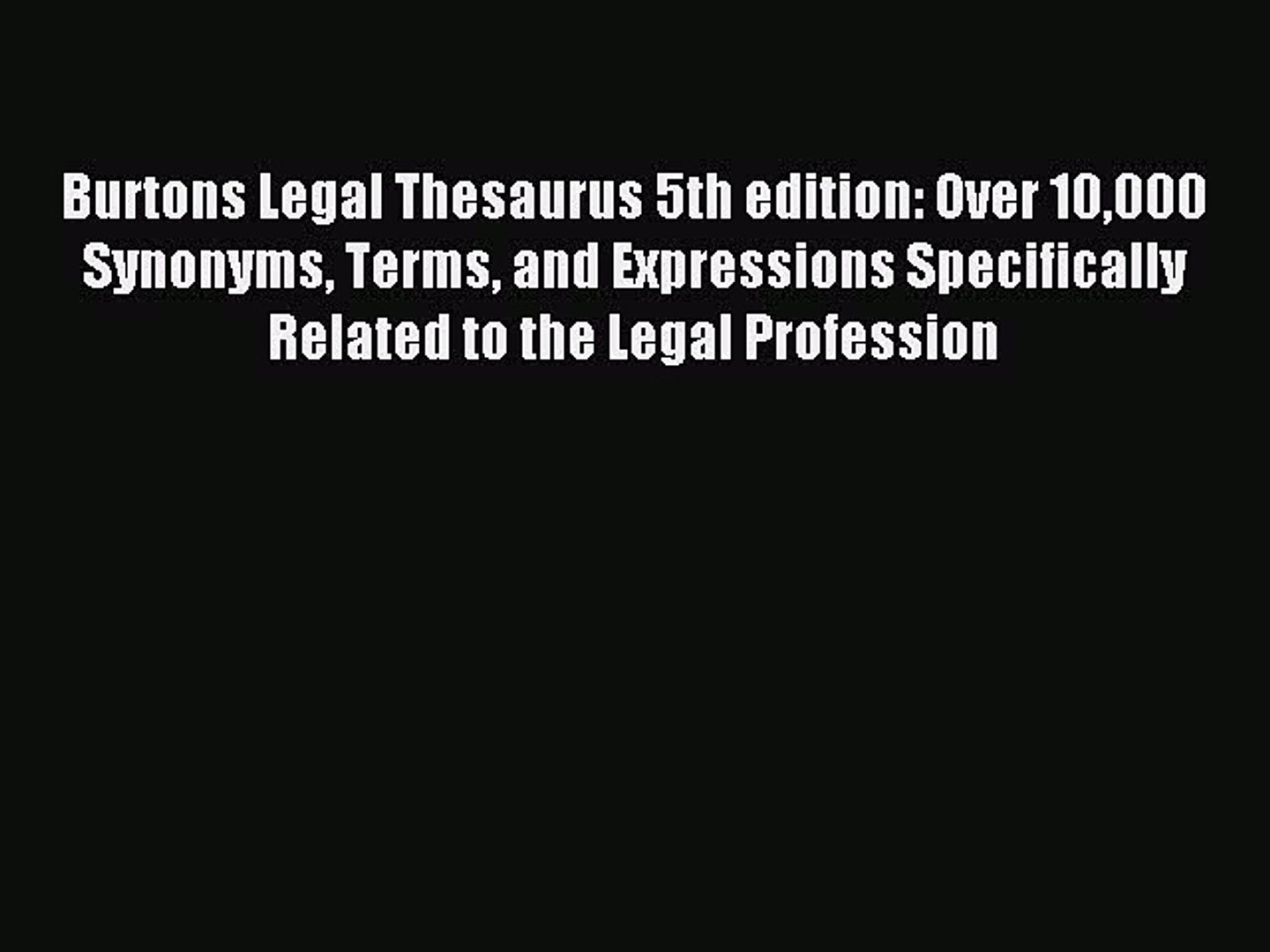 Read Book Burtons Legal Thesaurus 5th edition: Over 10000 Synonyms Terms and Expressions Specificall