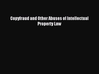 Download Book Copyfraud and Other Abuses of Intellectual Property Law ebook textbooks