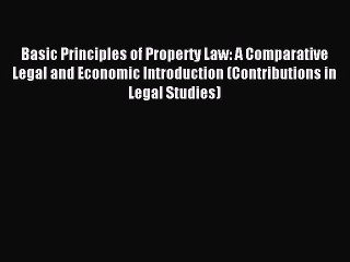 Download Book Basic Principles of Property Law: A Comparative Legal and Economic Introduction