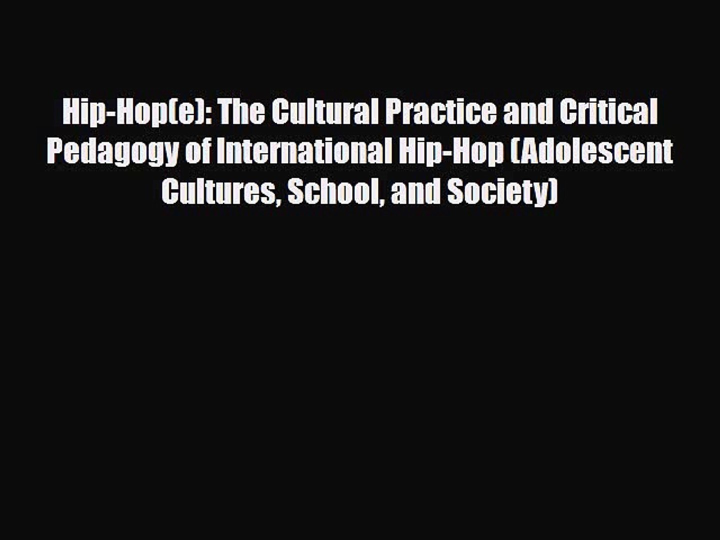 PDF Hip-Hop(e): The Cultural Practice and Critical Pedagogy of International Hip-Hop (Adolescent