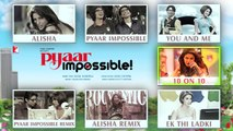 Pyaar Impossible Audio Jukebox | Full Songs | Uday Chopra | Priyanka Chopra