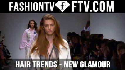 Hair Trends Spring/Summer 2016 New Glamour   FTV.com