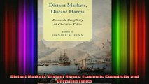 READ book  Distant Markets Distant Harms Economic Complicity and Christian Ethics Full Free