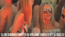 ★Vol.1★ Club Summer Mix 2015 ★ Ibiza Party Mix Dutch House Music Megamix Mixed By DJ Rossi