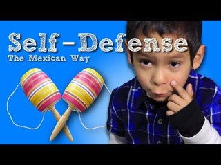 Self-Defense, the Mexican way [Oh So Mexican]