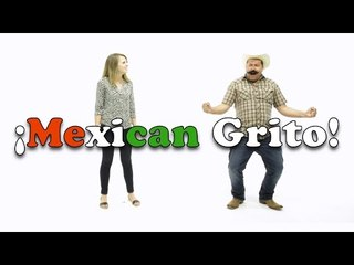 How To Do The Mexican Grito