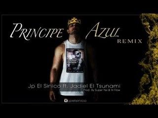 Jp El Sinico Ft. Jadiel El Tsunami - PRINCIPE AZUL (REMIX OFICIAL)