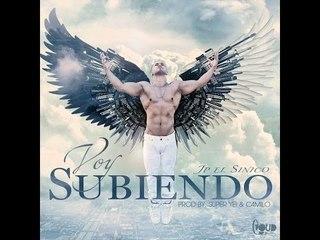 JP El Sinico - VOY SUBIENDO (Prod. by Super Yei & C4MILO)