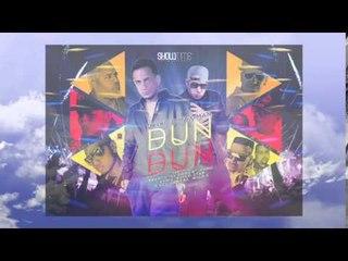 J King y Maximan - Dun Dun Remix [Oficial Audio]