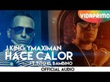 J King Y Maximan - Hace Calor ft. Tito El Bambino [Official Audio]