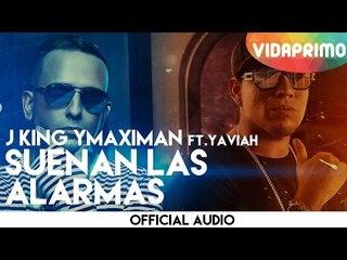 J King Y Maximan - Suenan Las Alarmas ft. Yaviah [Official Audio]