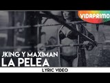 Jking Y Maximan - La Pelea [Official lyric video]
