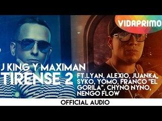 J King Y Maximan - Tirense 2 ft. Lyan, Alexio, Juanka, Syko, Yomo, Franco [Official Audio]