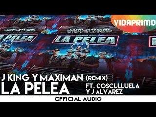 J King y Maximan - La Pelea ft. Cosculluela y J Alvarez (Remix) [Official Audio]