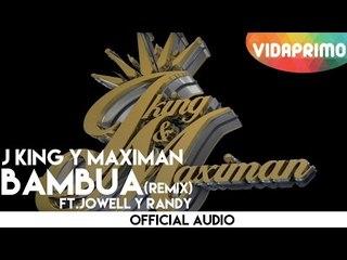 J King y Maximan - Bambua Remix ft. Jowell y Randy [Official Audio]