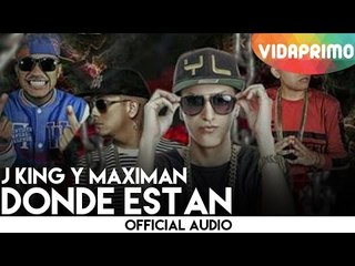 J King y Maximan - Donde Estan [Remix]
