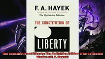Pdf online  The Constitution of Liberty The Definitive Edition The Collected Works of F A Hayek