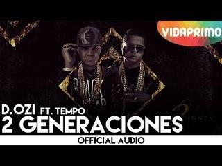 D.OZi - 2 Generaciones ft. Tempo [Audio]