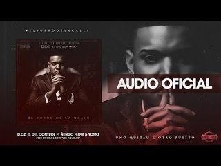 D.OZi - Uno Quitau & Otro Puesto ft. Ñengo Flow & Yomo [Official Audio]