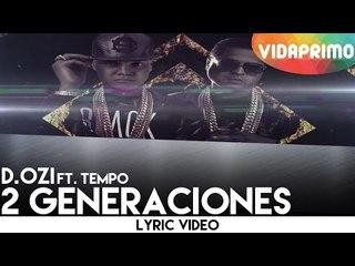D.OZi - 2 Generaciones ft. Tempo [Lyric Video]