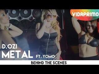 D.OZi - Metal ft. Yomo [Behind The Scenes]
